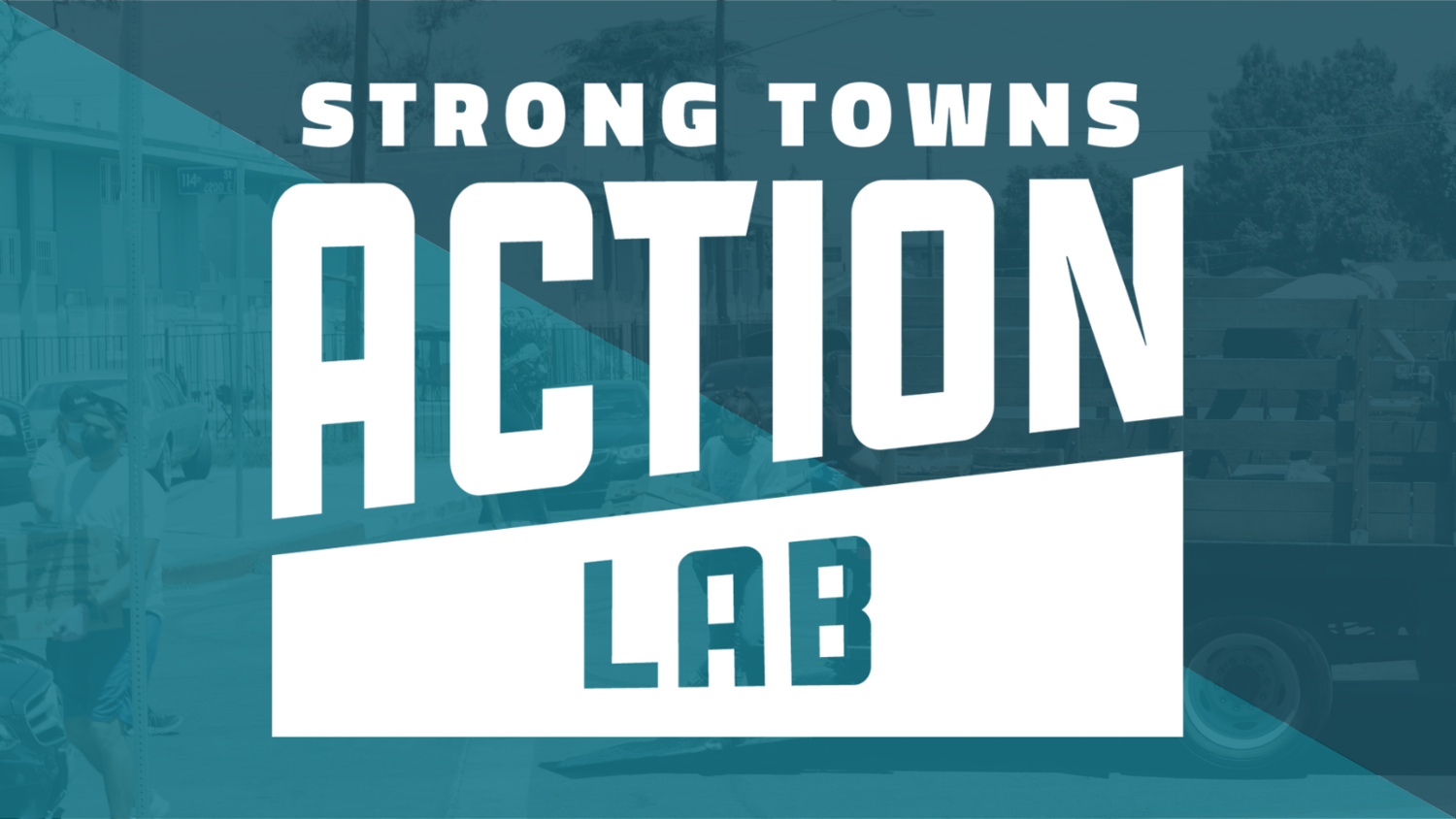 Introducing the Strong Towns Action Lab
