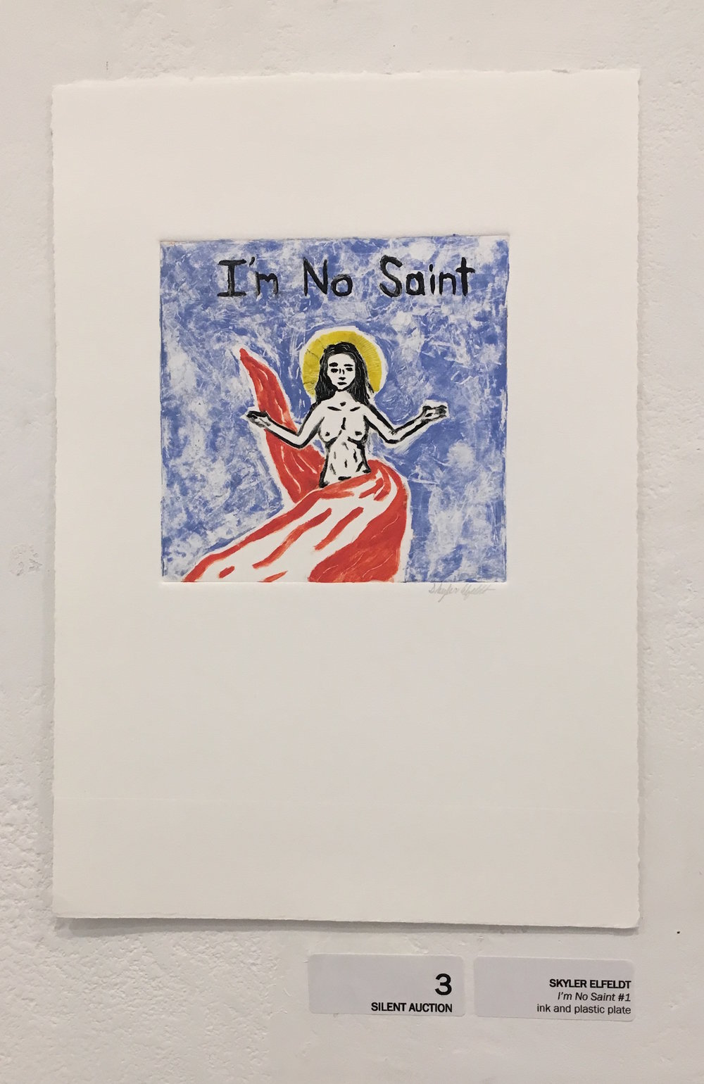 "Skyler Elfeldt, ""I'm No Saint #1"" (ink and plastic plate)"