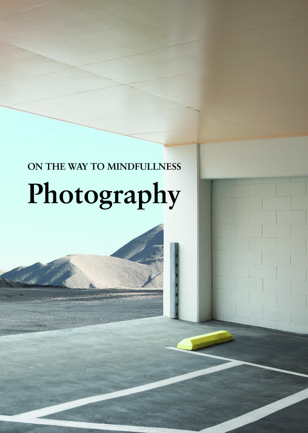 on the Way to Mindfullness Photography front cover.jpg
