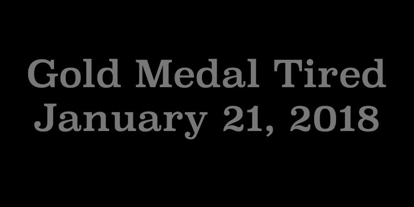 Jan 21 2018 - Gold Medal Tired.jpg