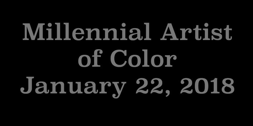 Jan 22 2018 - Millennial Artist of Color.jpg