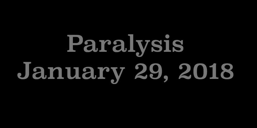 Jan 29 2018 - Paralysis.jpg
