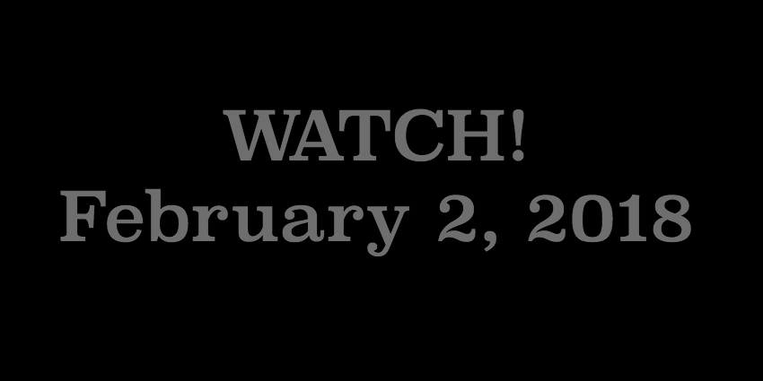 Feb 2 2018 - WATCH.jpg
