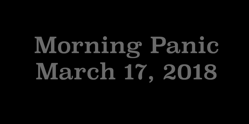 March 17 2018 - Morning Panic.jpg