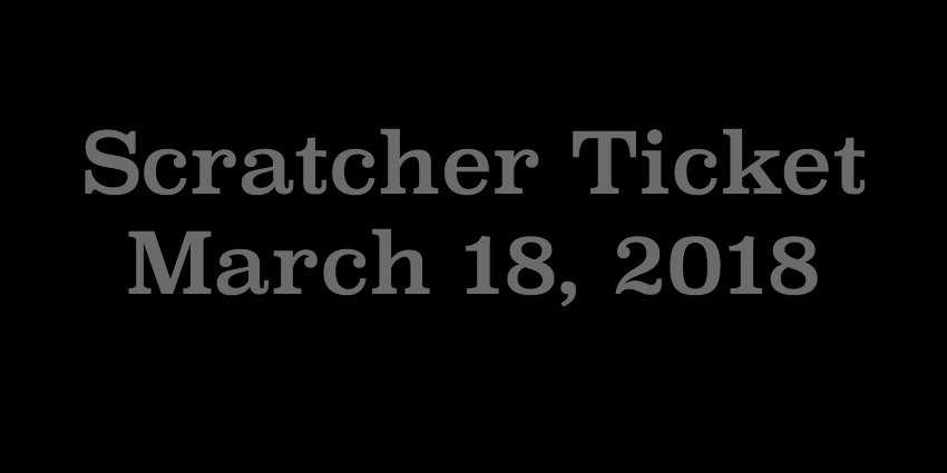 March 18 2018 - Scratcher Ticket.jpg