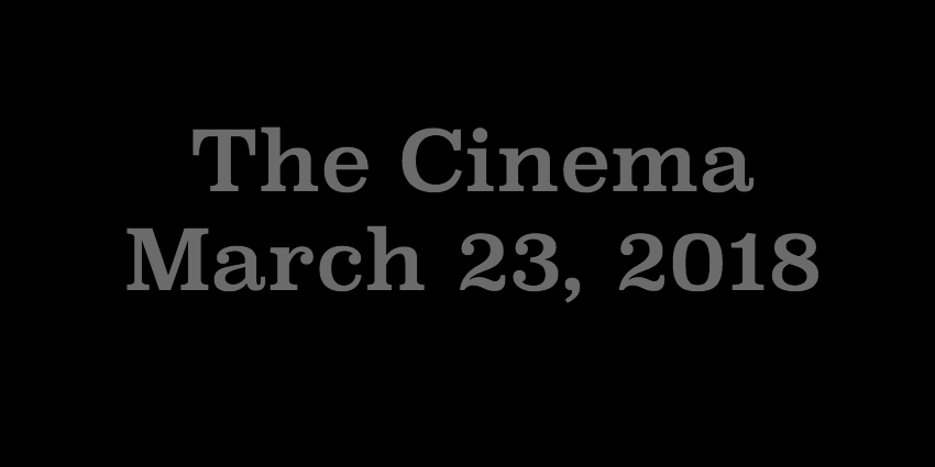 March 23 2018 - The Cinema.jpg