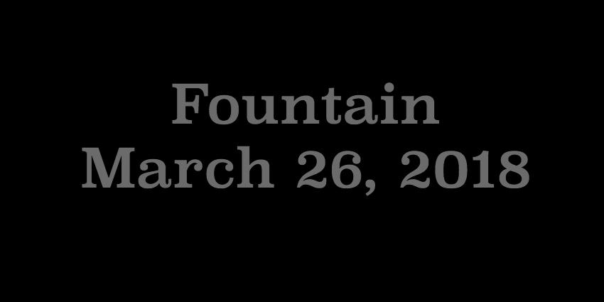 March 26 2018 - Fountain.jpg