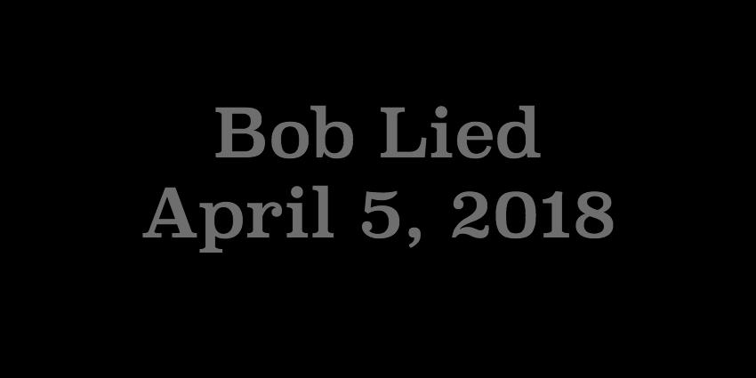 April 5 2018 - Bob Lied.jpg