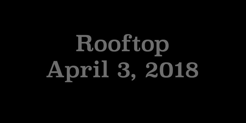 April 3 2018 - Rooftop.jpg