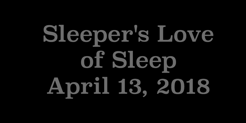 April 13 - Sleepers Love of Sleep.jpg