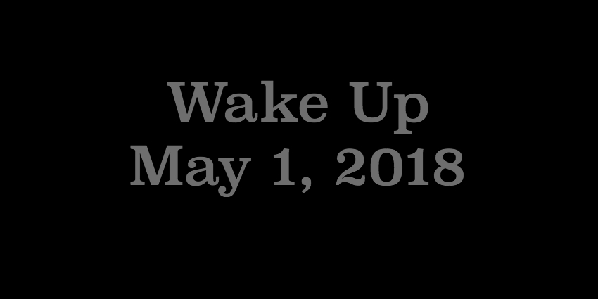 May 1 2018- Wake Up.jpg
