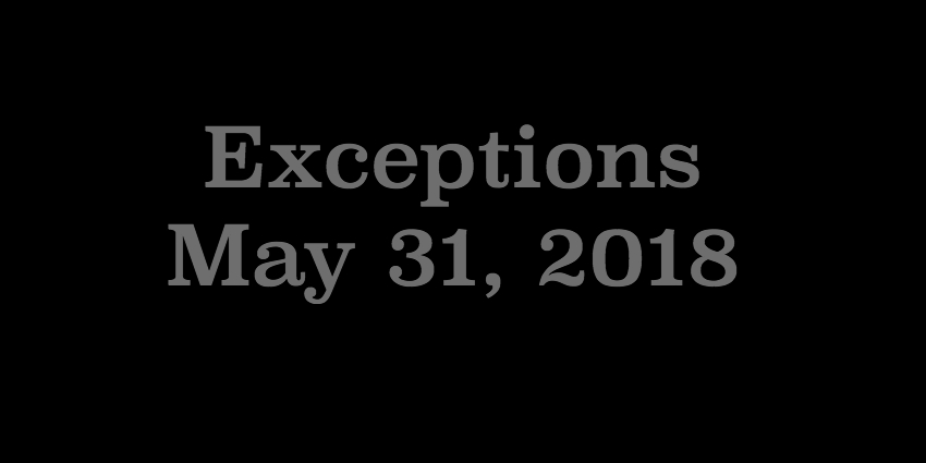 May 31 2018 - Exceptions.jpg
