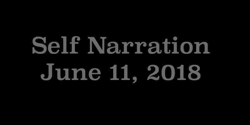 June 11 2018 - Self Narration.jpg