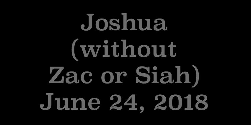 June 24 2018 - Joshua.jpg