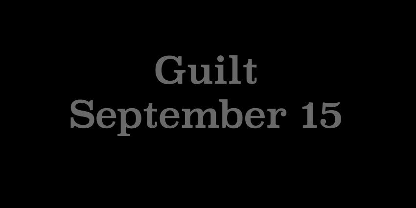 September 15 - Guilt.jpg