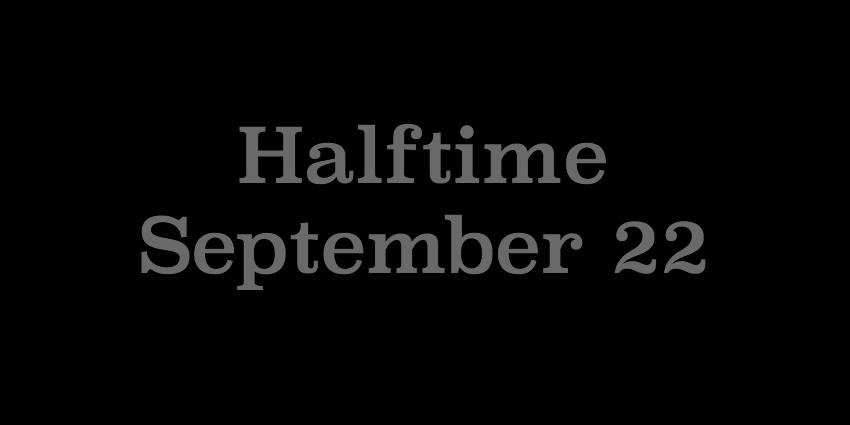 September 22 - Halftime.jpg