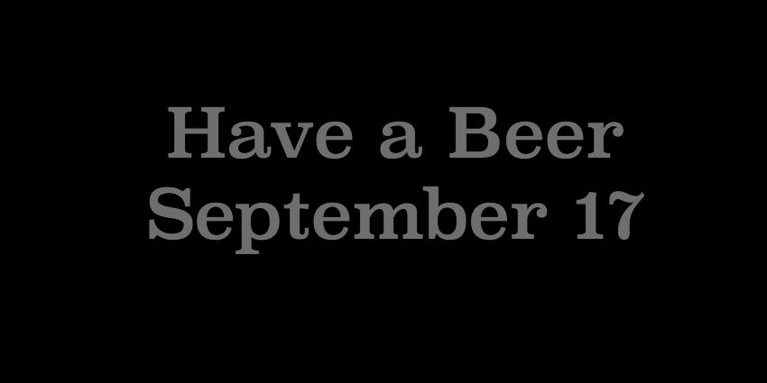 September 17 2018 -  Have a Beer.jpg