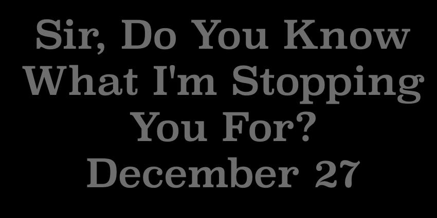 December 27 2018 - Sir Do You Know.jpg