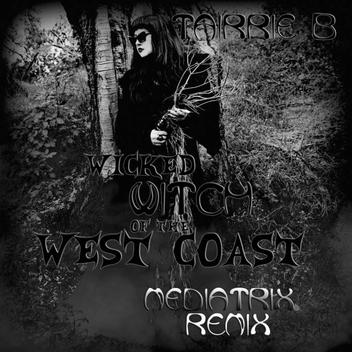Tairrie B  - WICKED WITCH OF THE WEST COAST (MEDIATRIX REMIX) (HOUSE OF CAPRICORN)