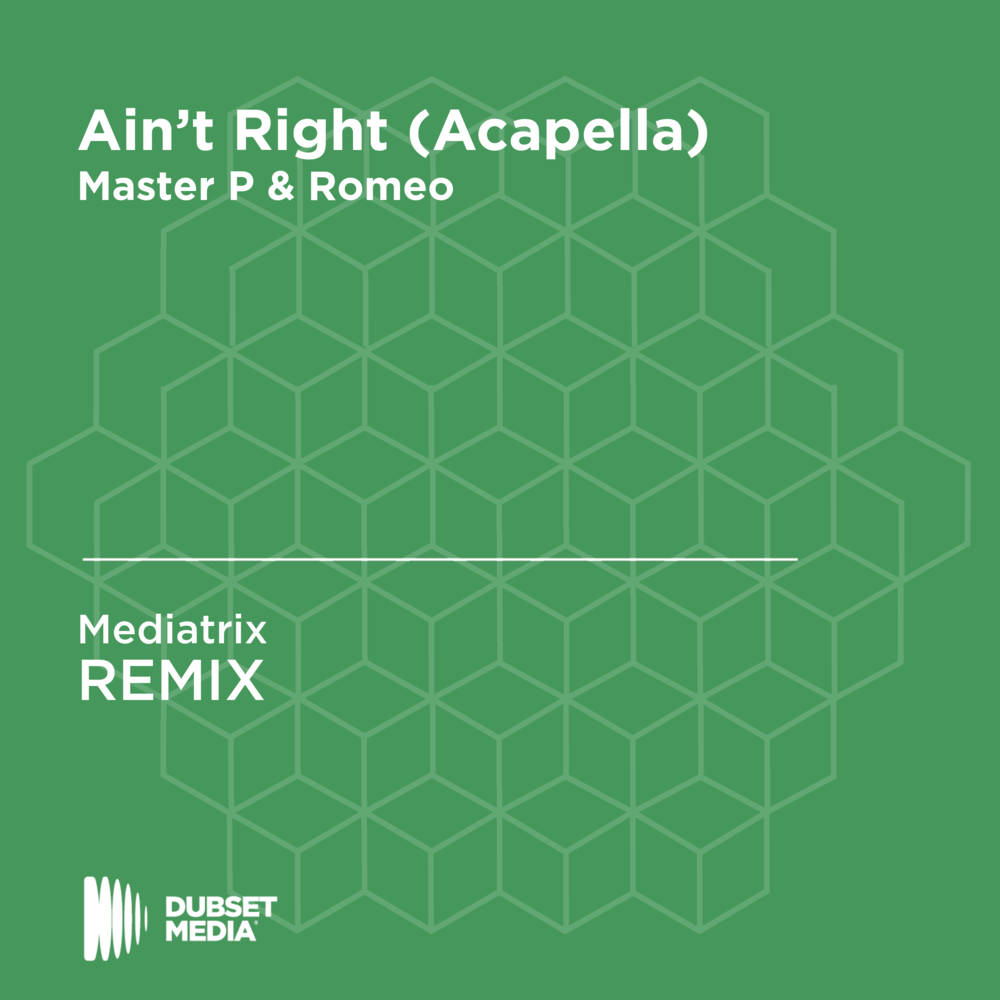 Master P & Romeo - AIN'T RIGHT (MEDIATRIX REMIX) (DUBSET MEDIA 2018)