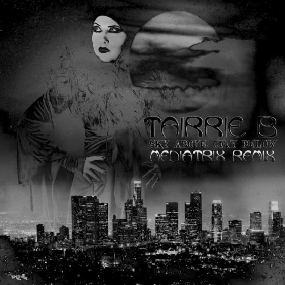 Sky Above, City Below (MEDIATRIX Remix)- Tairrie B