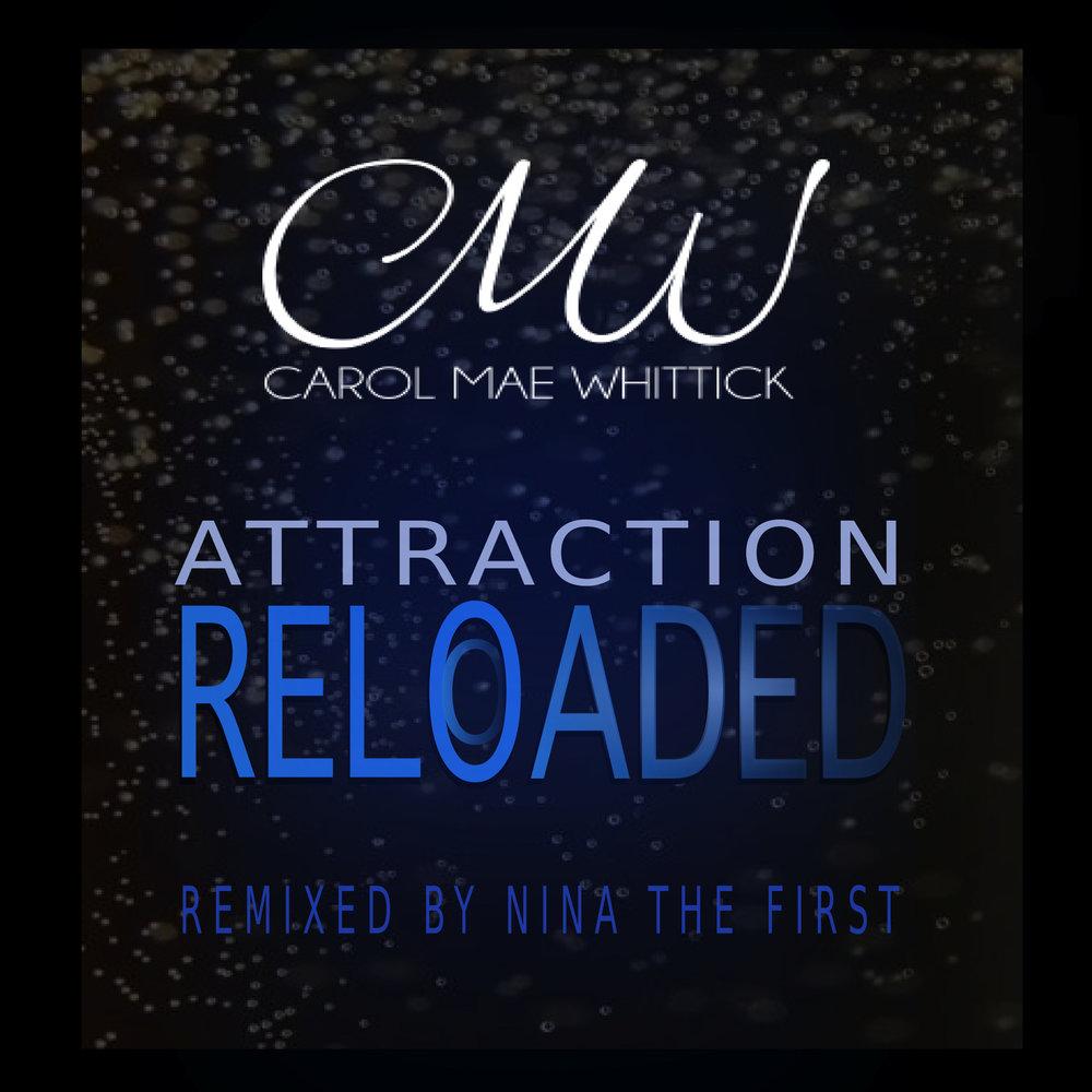 Attraction Reloaded (Nina The First Aka MEDIATRIX Remix)- Carol Mae Whittick
