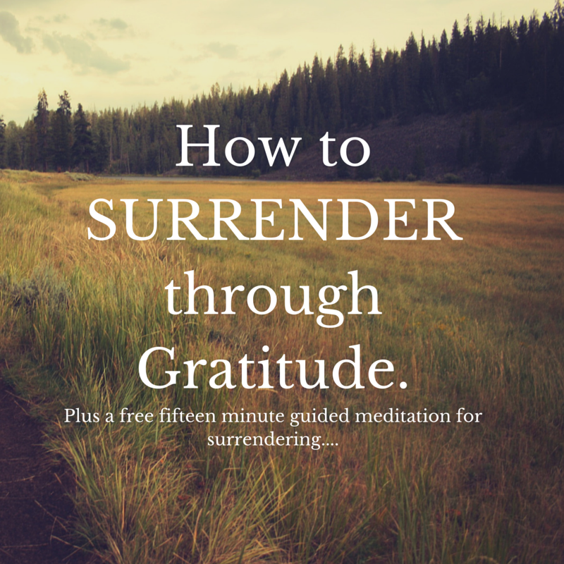 how-to-surrender-through-gratitude