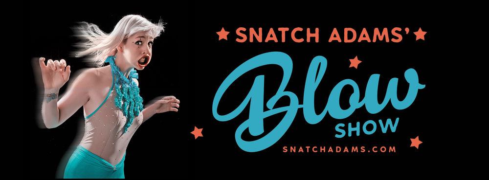 Snatch Adams Blow Show promo-facebook-cover.jpg