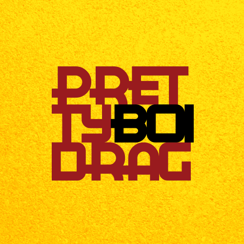 Pretty Boi Drag
