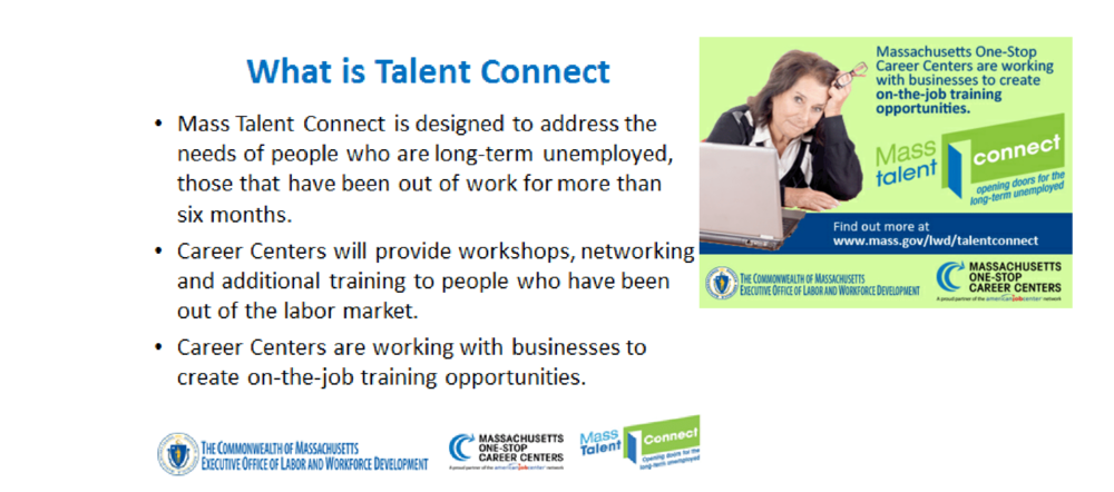 "If you have been unemployed for 6 months or more, visit the New Bedford Career Center now!"" For more information go to www.mass.gov/lwd/talentconnect"