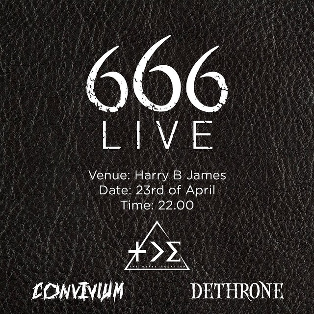 666 LIVE the 23rd of April with @thedrakeequation @conviviumofficial and Dethrone are you coming?! #live #metal