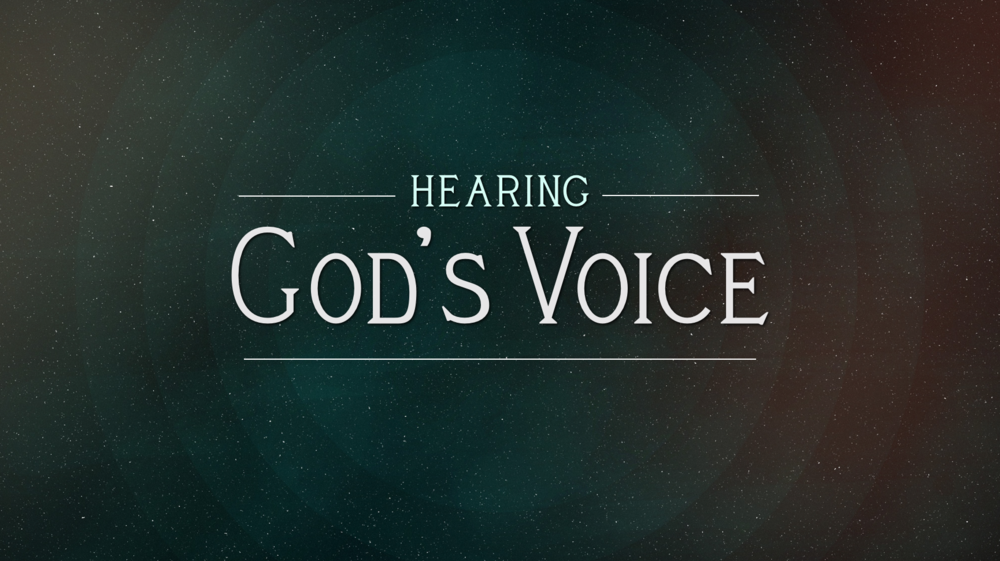 """Hearing God's Voice""  - Part 1 4-19-15"