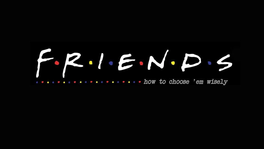 """FRIENDS""  - Part 2 11-1-15"