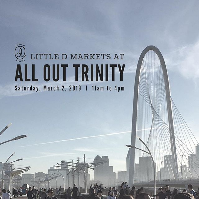 Little D Markets is thrilled to be returning to @allouttrinity this year! Mark your calendars for a unique shopping experience with some of Dallas' best local vendors and a breathtaking view at All Out Trinity Outdoor Market on Saturday, March 2 from 11am-4pm at the Ronald Kirk Pedestrian Bridge!