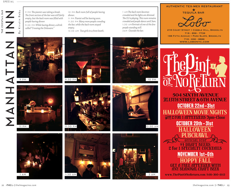 New shoot for The L Magazine.    http://www.thelmagazine.com/newyork/a-night-in-the-life-of-four-very-different-bars/Content?oid=2187020