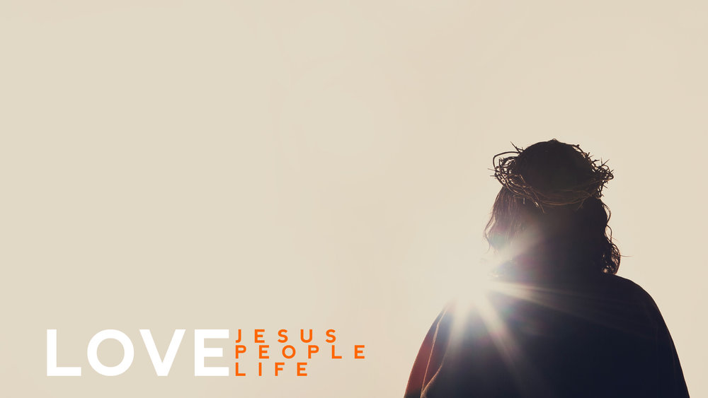 Love Jesus, Love People, Love Life - Title Slide.jpg