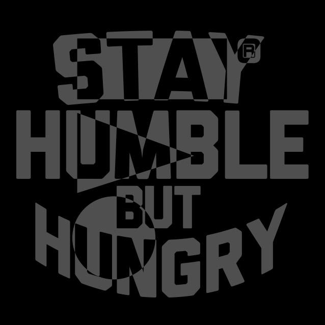 Humblebuthungry.jpg