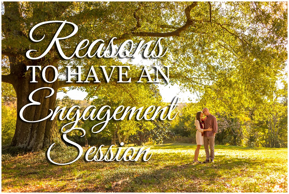 reasons to have an engagement session