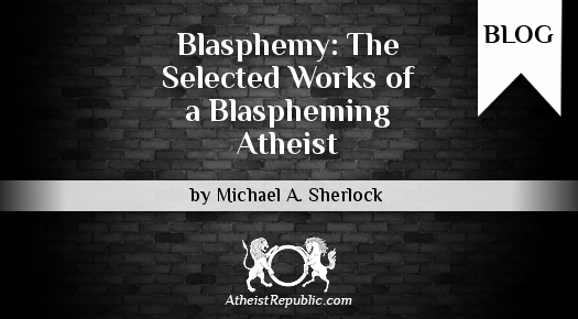 Click here for Michael's blog hosted by Atheist Republic