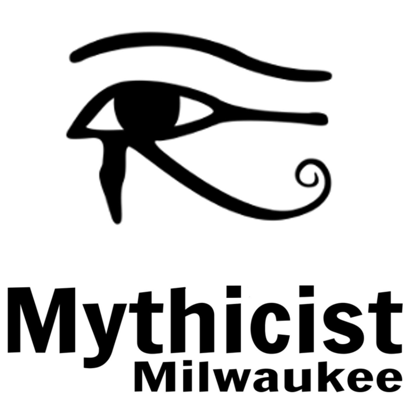 The Mythicist Milwaukee Show - Mythicist Milwaukee