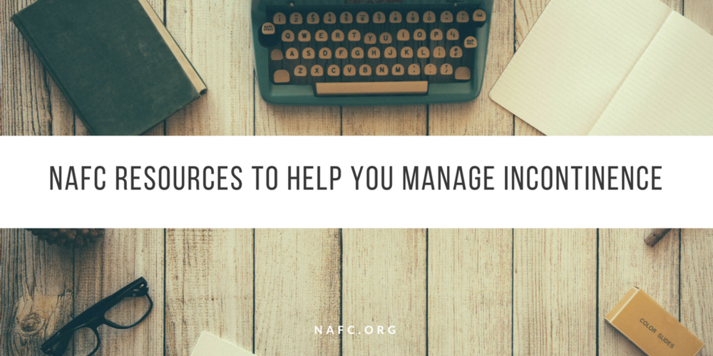NAFC Resources To Help You Manage Incontinence