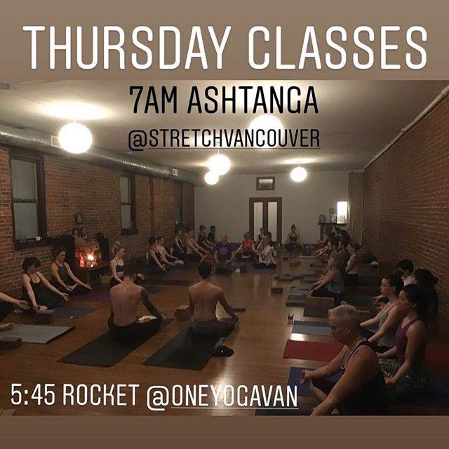 Thursday classes... 7am Ashtanga @stretchvancouver  5:45 Rocket #2 @oneyogavan  #rocketyoga #ashtangayoga #radrocketyoga