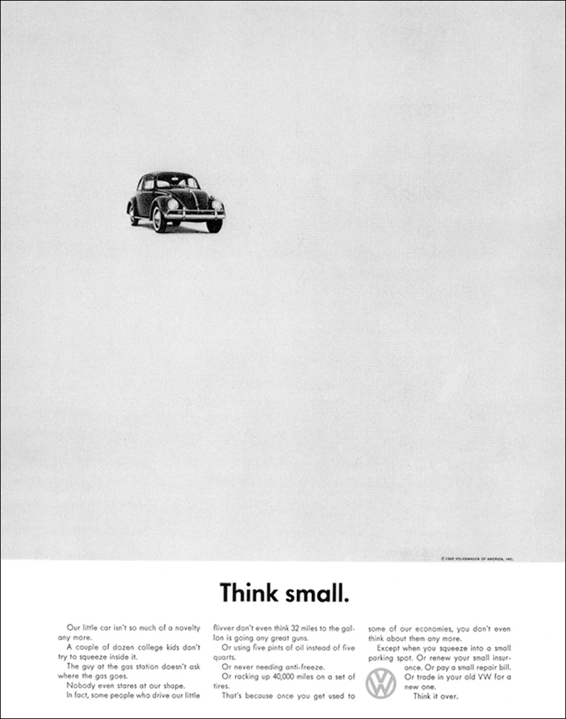 Volkswagen's 'Think small' campaign showed the world how to quietly get peoples' attention.