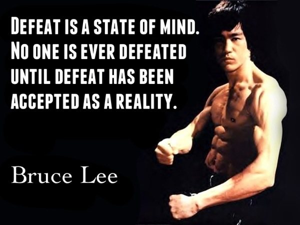 Bruce Lee Defeat is a state of mind