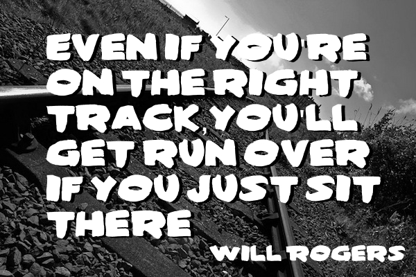 Even If You're On The Right Track