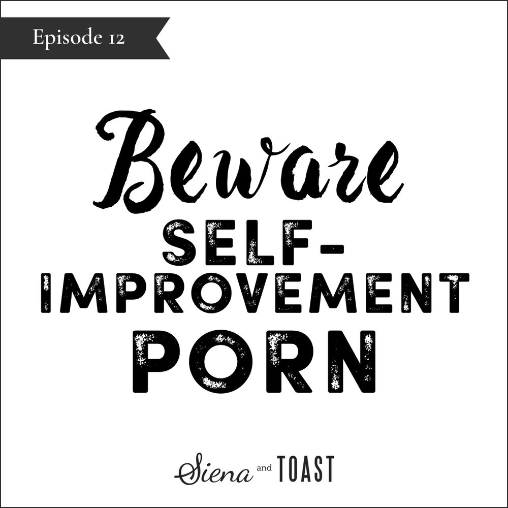Beware Self-Improvement Porn.jpg