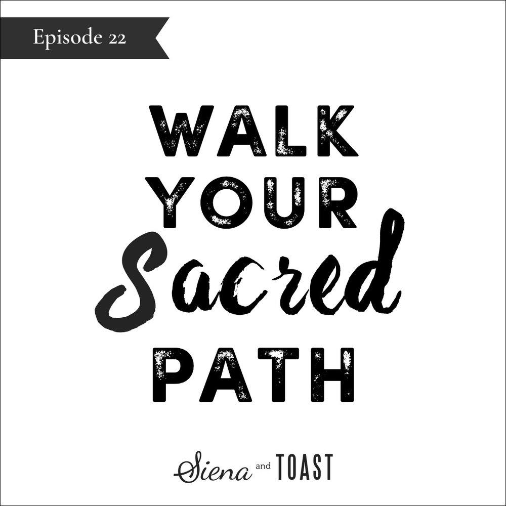 22 Walk Your Sacred Path.jpg