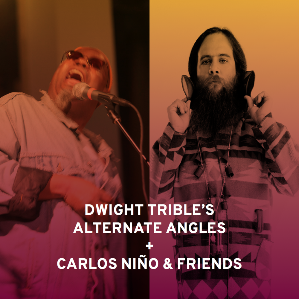 JULY 24: DWIGHT TRIBLE'S ALTERNATE ANGLES + CARLOS NIÑO & FRIENDS SPIRITUAL IMPROVISATIONS + SPACE COLLAGE HYBRID (CLICK FOR TICKETS)
