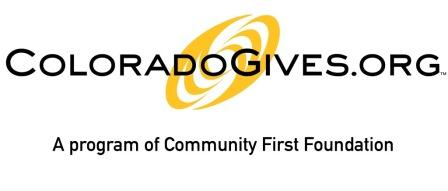 About ColoradoGives.org ColoradoGives.org is a year-round, online giving website featuring more than 1,800 Colorado nonprofit organizations. Made possible by Community First Foundationsince 2007, ColoradoGives.org encourages charitable giving by providing comprehensive, objective and up-to-date information about Colorado nonprofits and an easy way to support them online. Community First Foundation's tax ID is 51-0157964. All of the charities on ColoradoGives.org are recognized by the Internal Revenue Service and the Secretary of State and are in good standing. Donations are tax deductible as charitable contributions to the full extent permitted by law.