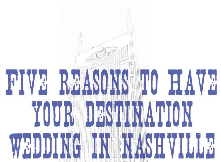 5-reasons-destination-wedding-in-nashville